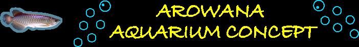 Arowana Aquarium Concept - Magasin aquarium